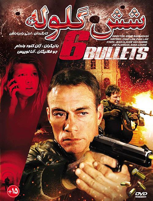 دانلود فیلم شش گلوله با دوبله فارسی Six Bullets 2014