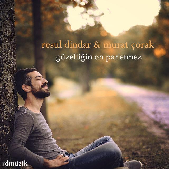 http://s8.picofile.com/file/8268483634/Resul_Dindar_Murat_%C3%87orak_G%C3%BCzelli%C4%9Fin_On_Par_etmez_2016_.jpg