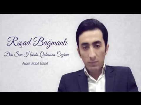 دانلود آهنگ آذری جدید Resad Bagmanli بنام Bes Sen Harda Qalmisan Ceyran