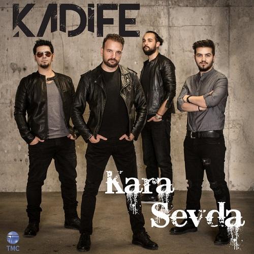 دانلود آهنگ ترکی جدید Kadife بنام Kara Sevda