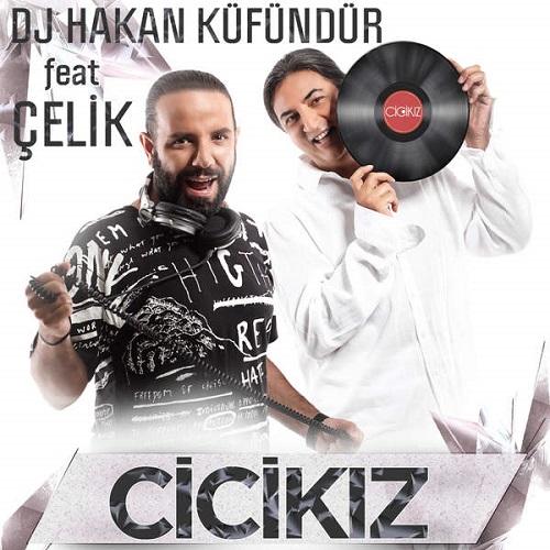 دانلود آهنگ ترکی جدید Dj Hakan Kufundur و Celik بنام Cici Kiz