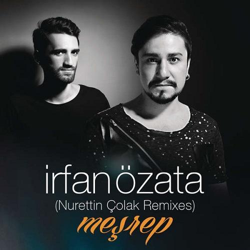 دانلود آهنگ ترکی جدید Irfan Ozata بنام (Mesrep(Nurettin Colak Mix