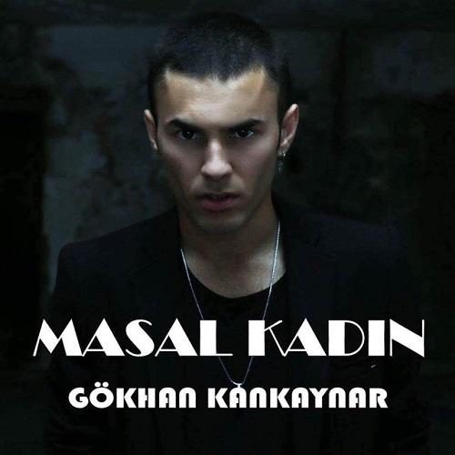 دانلود آهنگ ترکی جدید Gokhan Kankaynar بنام Masal Kadin