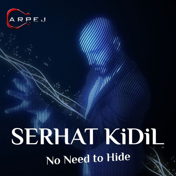 http://s8.picofile.com/file/8276592700/Serhat_Kidil_No_Need_to_Hide_2016_.jpg