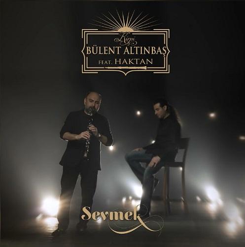 دانلود آهنگ جدید Bulent Altinbas و Haktan بنام Sevmek