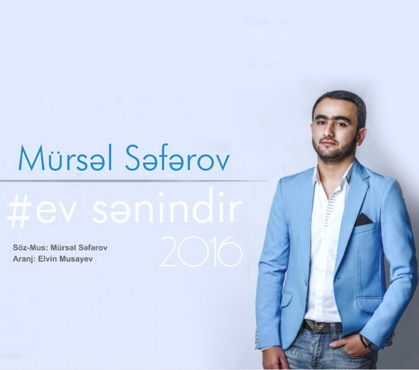 http://s8.picofile.com/file/8277514750/Mursel_Seferov_Ev_Senindir_2016_.jpg
