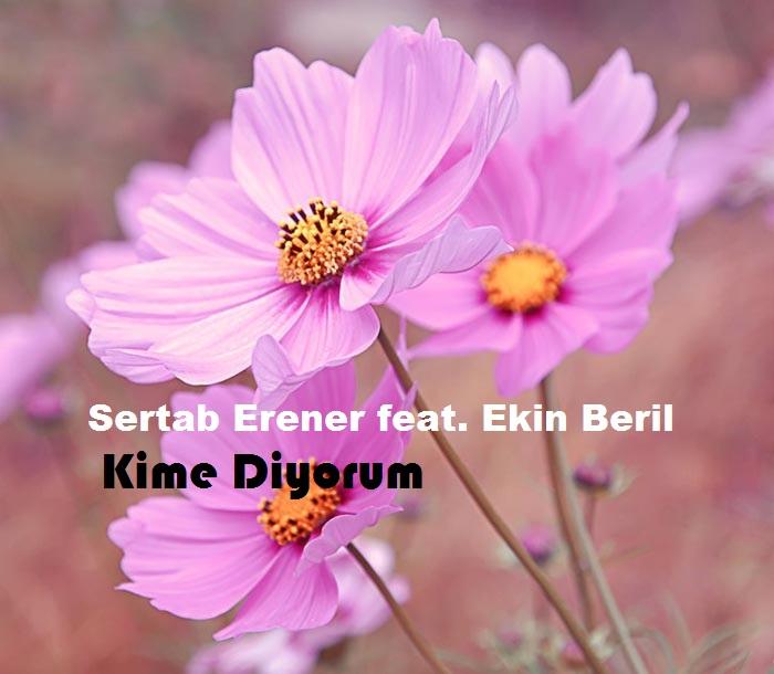 http://s8.picofile.com/file/8289304168/Sertab_Erener_feat_Ekin_Beril_Kime_Diyorum.jpg