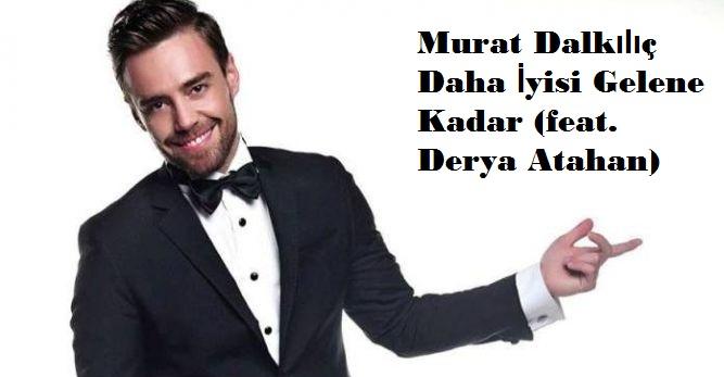 Murat Dalkılıç feat. Derya Atahan