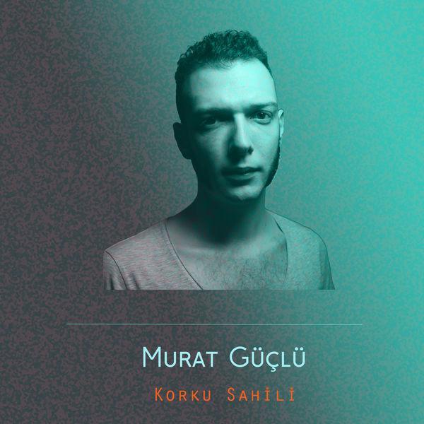 http://s8.picofile.com/file/8291712776/Murat_G%C3%BC%C3%A7l%C3%BC_Korku_Sahili_2017_.jpg