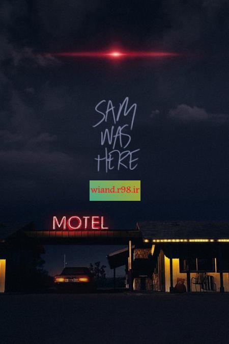 دانلود فیلم Sam Was Here 2016(سام اینجا بود 2016) با لینک مستقیم