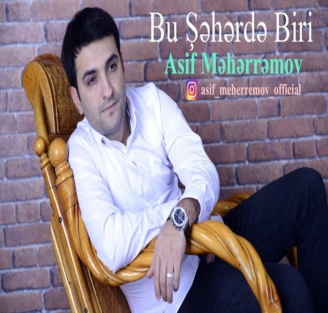 http://s8.picofile.com/file/8295318000/6Asif_Meherremov_Bu_Seherde_Biri.jpg