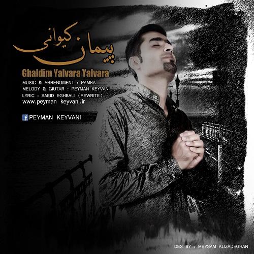 http://s8.picofile.com/file/8295975334/15Peyman_Keyvani_Ghaldim_Yalvara_Yalvara.jpg