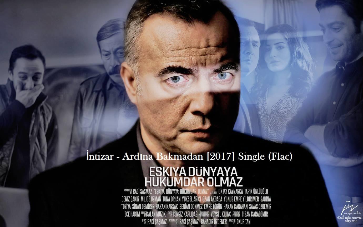 İntizar - Ardına Bakmadan [2017] Single