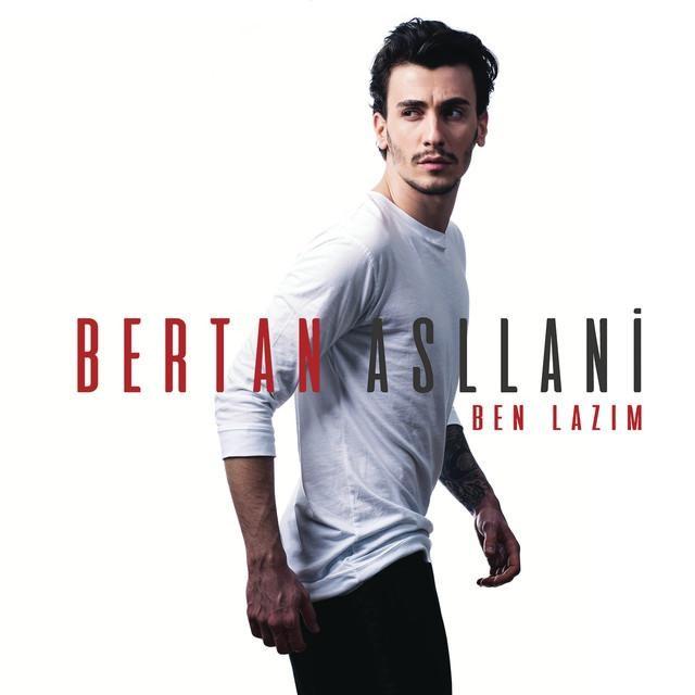 دانلود آهنگ ترکی جدید Bertan Asllani به نام Ben Lazim
