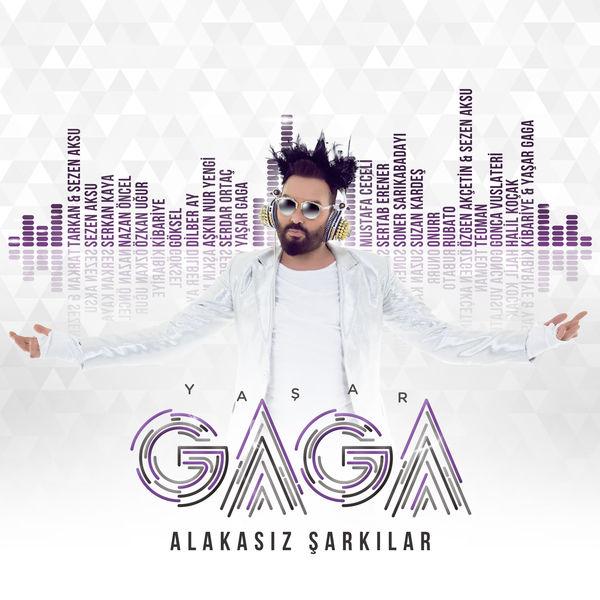 Yaşar Gaga - Alakasız Şarkılar [2017]
