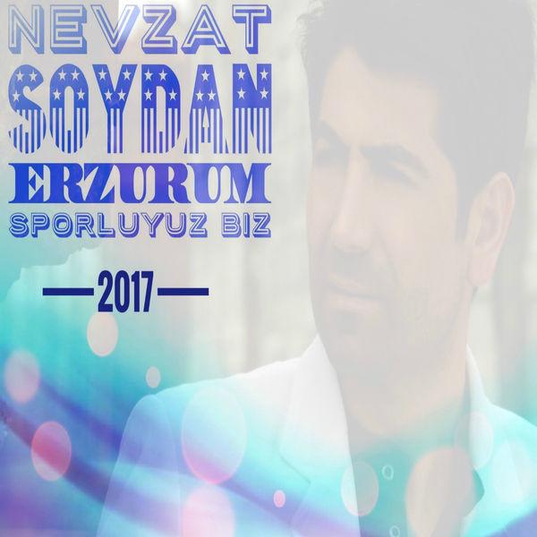 Nevzat Soydan - Erzurum Sporluyuz Biz [2017] Single