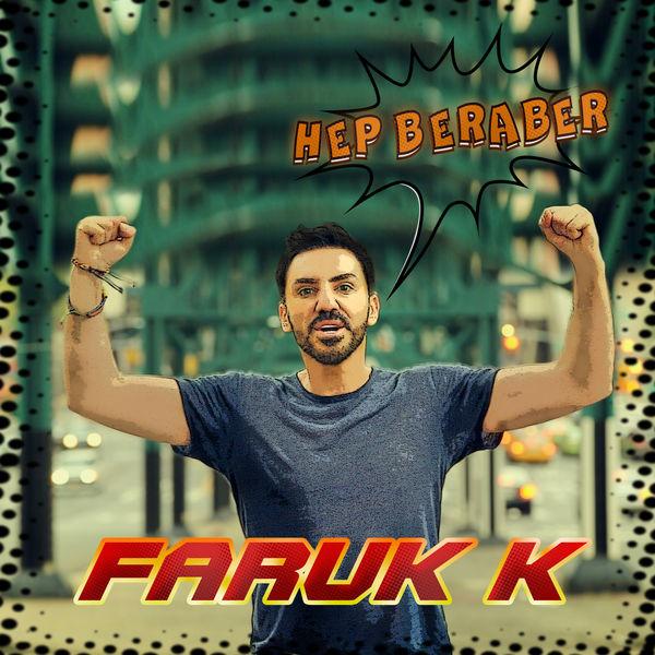 Faruk K - Hep Beraber (Single)