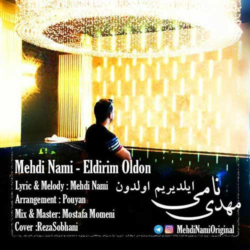http://s8.picofile.com/file/8297925084/05Mehdi_Nami_Eldirim_Oldon.jpg