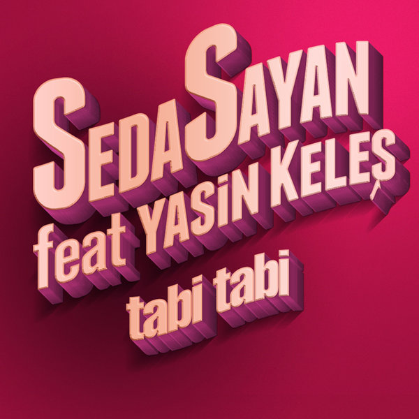 Seda Sayan Feat. Yasin Keleş - Tabi Tabi [2017] Single