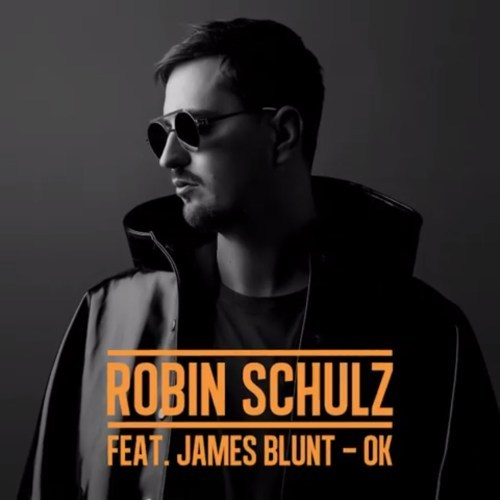 دانلود آهنگ جدید Robin Schulz و James Blunt به نام Ok