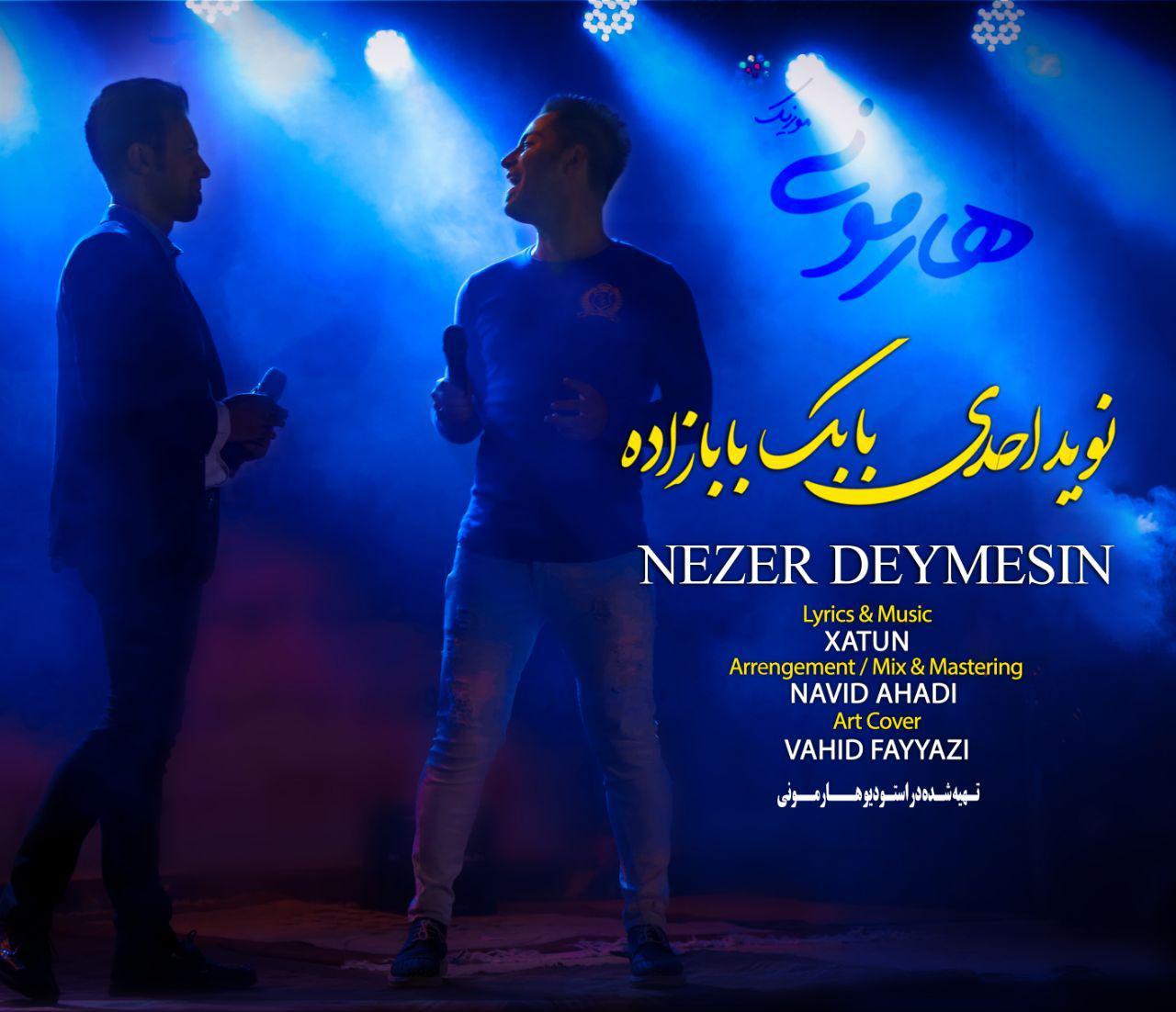 http://s8.picofile.com/file/8299409576/155Navid_Ahadi_Babak_Babazadeh_Nezer_Deymesin.jpg