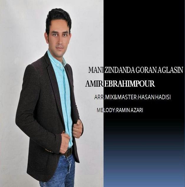 http://s8.picofile.com/file/8301022792/055Amir_Ebrahimpour_Mani_Zindanda_Goren_Aglasin.jpg