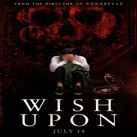 دانلود فیلم Wish Upon 2017 با دوبله فارسی