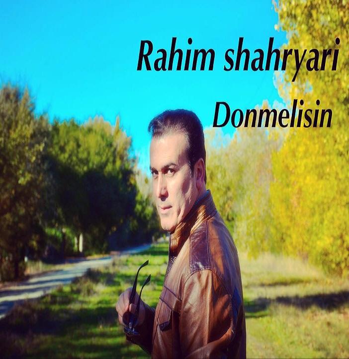 Rahim Shahriyari - Donmelisin