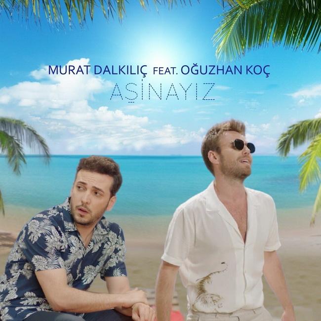 Murat Dalkılıç feat. Oğuzhan Koç