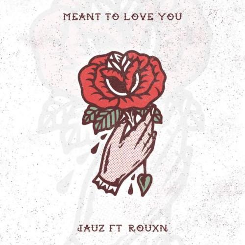 دانلود آهنگ Jauz و ROUXN به نام Meant To Love You