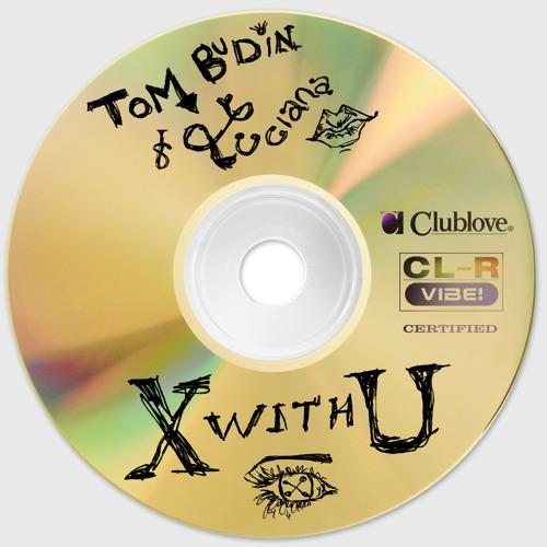 دانلود اهنگ Tom Budin & Luciana به نام X With U