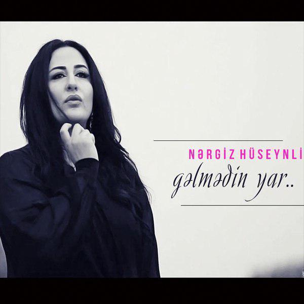 http://s8.picofile.com/file/8308499042/20Nergiz_Huseynli_Gelmedin_Yar.jpg