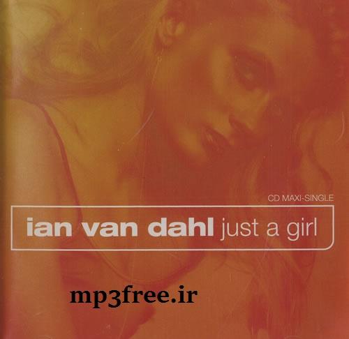 http://s8.picofile.com/file/8310296650/Ian_Van_Dahl_Just_a_Girl.jpg