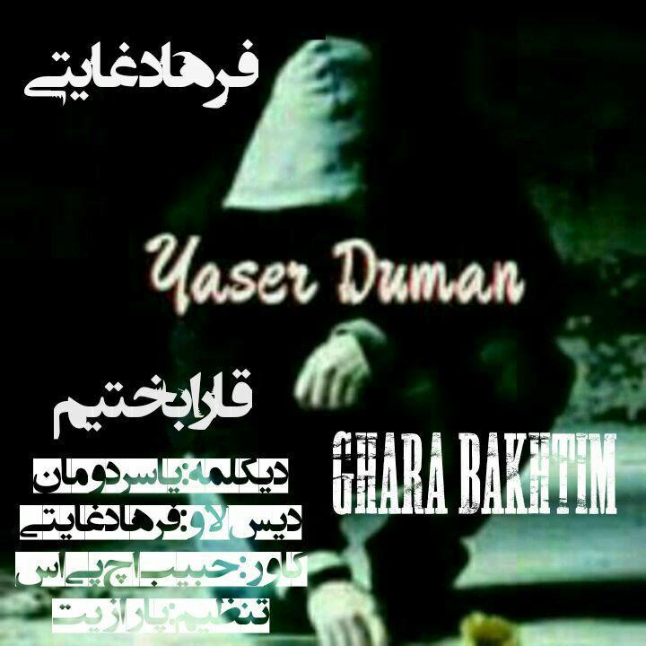 http://s8.picofile.com/file/8311565676/10Farhad_Ghayati_Yaser_Duman_Ghara_Bakhtim.jpg