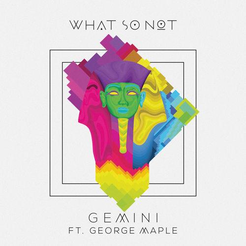 دانلود اهنگ What So Not به نام Gemini