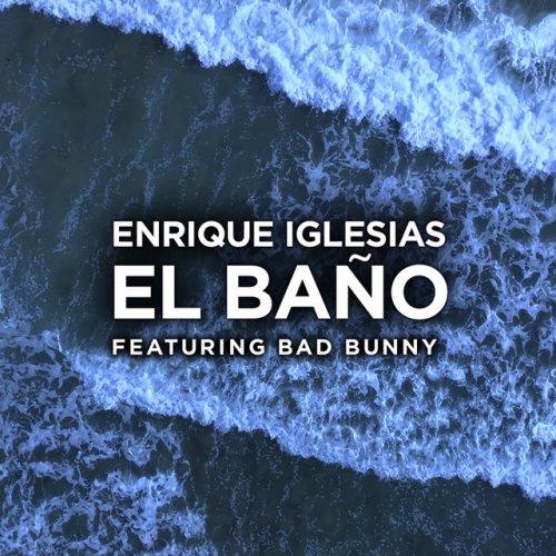 دانلود آهنگ جدید Enrique Iglesias و Bad Bunny به نام EL BAÑO