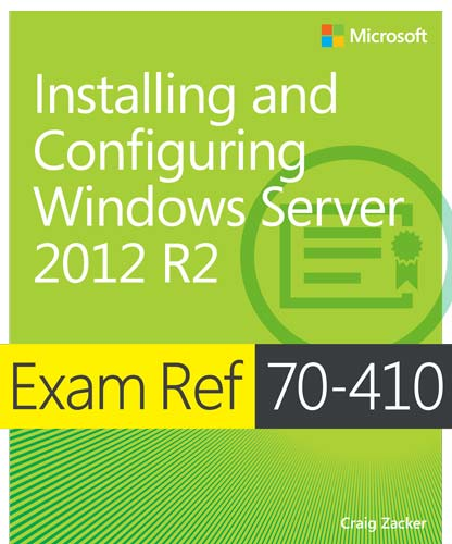Exam Ref 70-410 Installing and Configuring Windows Server 2012 R2