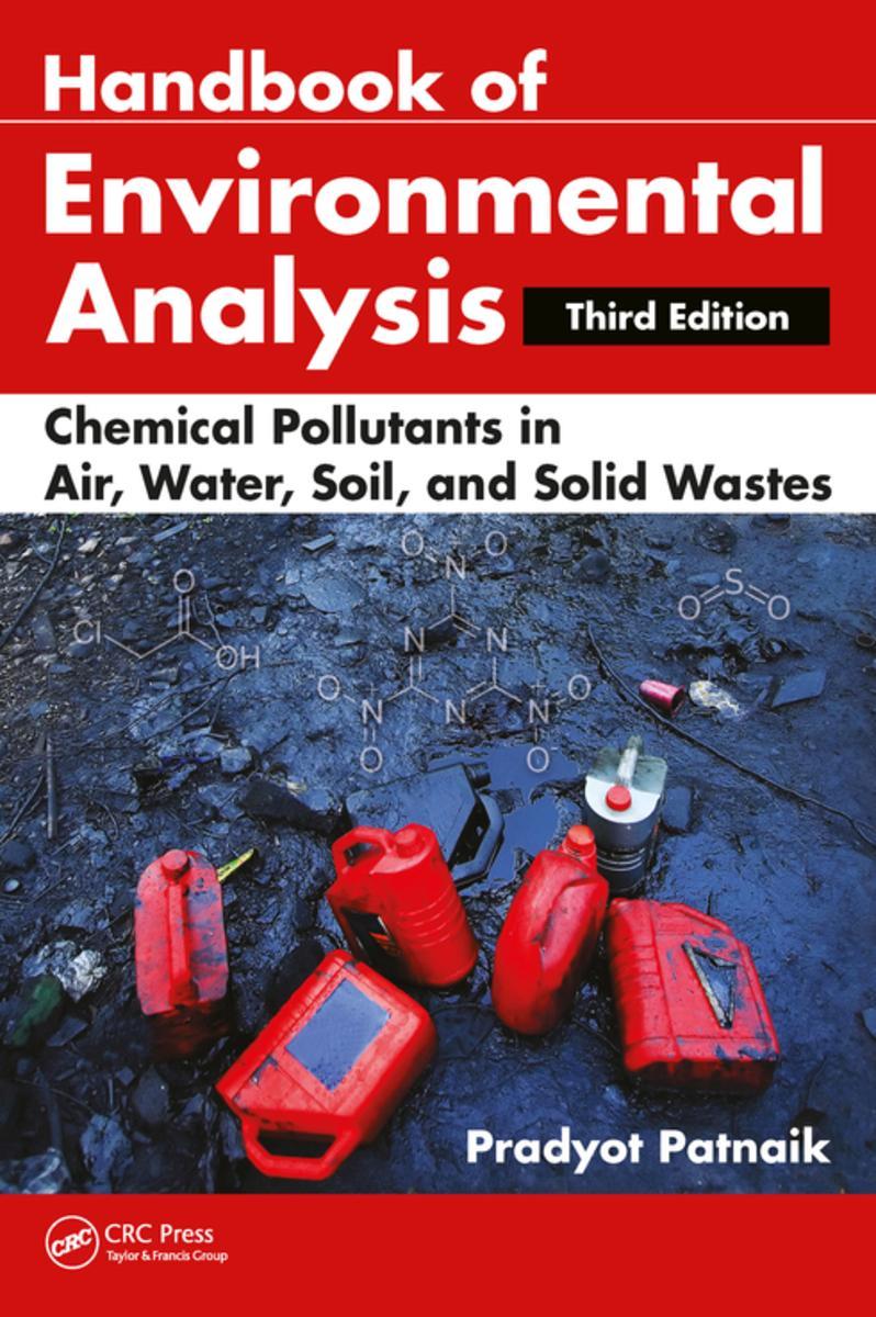 دانلود جدیدترین ویرایش از هندبوک تحلیل محیط زیست،آلودگی های شیمیایی در هوا آب خاک Handbook of Environmental Analysis Chemical Pollutants in Air, Water, Soil, and Solid Wastes