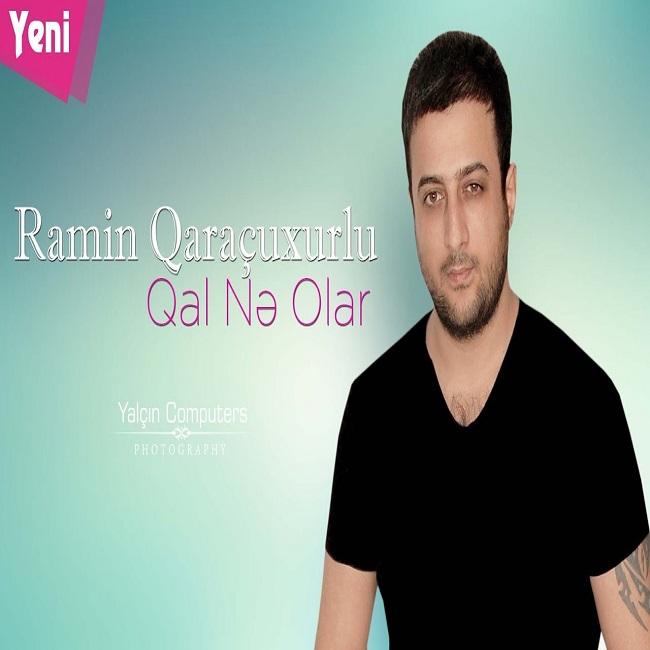 http://s8.picofile.com/file/8320719892/25Ramin_Qara%C3%A7uxurlu_Qal_Ne_Olar_2018.jpg