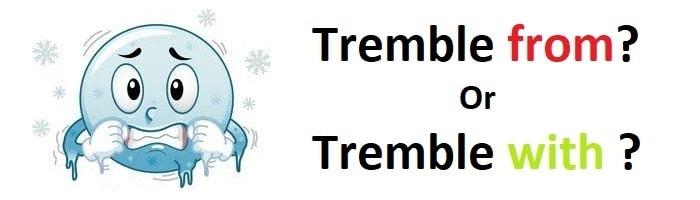 لرزیدن – Tremble– اشتباهات رایج در زبان انگلیسی – Common Mistakes in English
