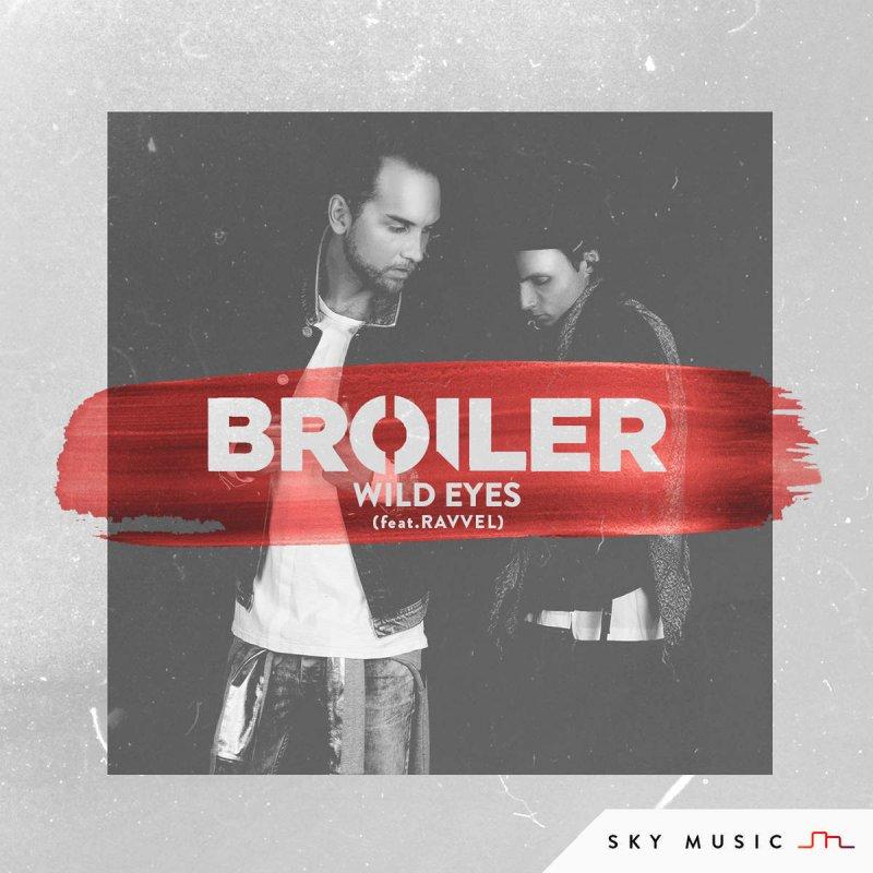دانلود اهنگ Broiler & Ravvel به نام Wild Eyes