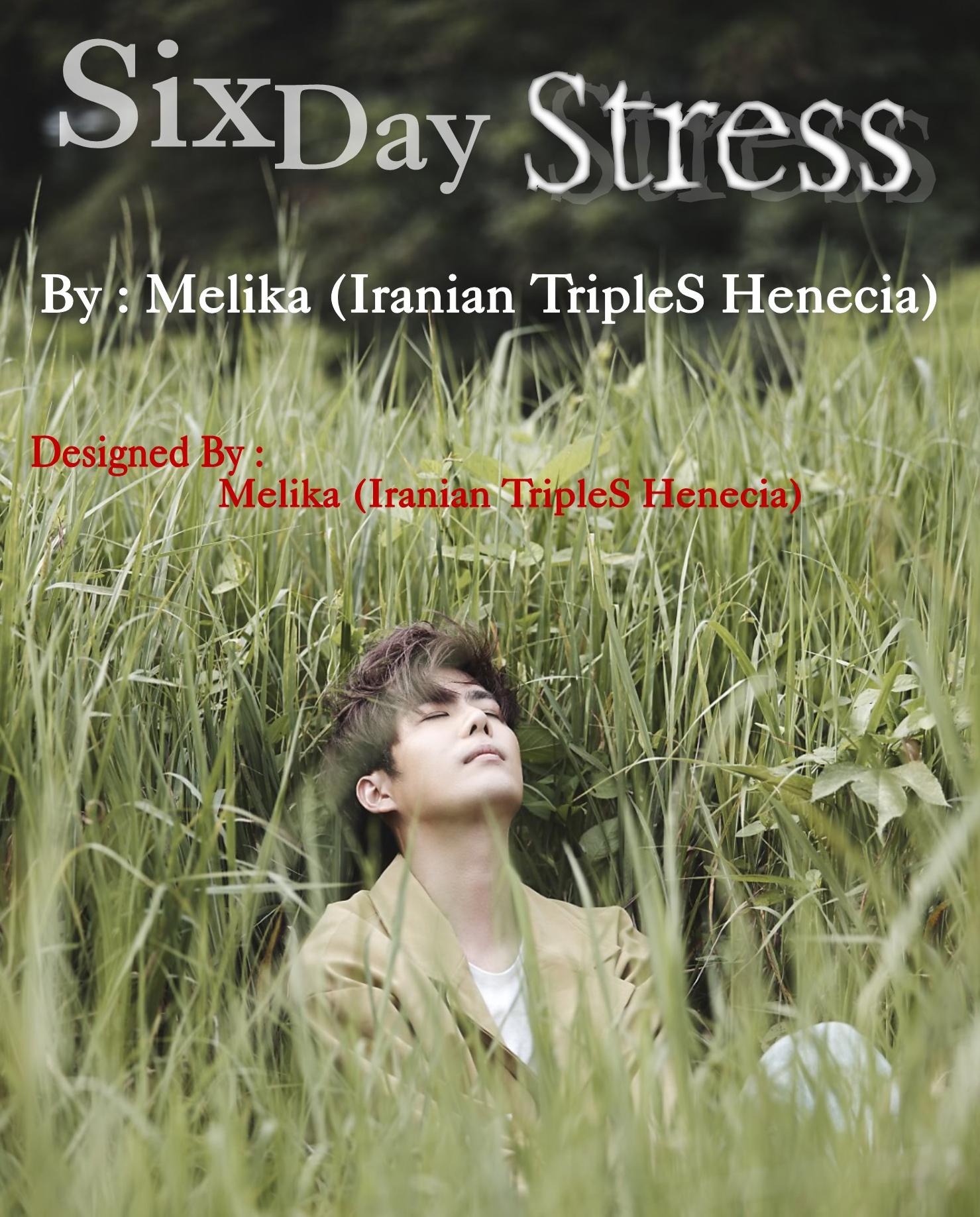 Six-Day Stress