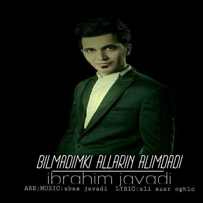 http://s8.picofile.com/file/8327030918/15Ibrahim_Javadi_Bilmadimki_Allarin_Alimdadi.jpg