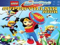 دانلود انیمیشن دختران قهرمان: شرور بزرگ - Lego DC Super Hero Girls: Super-Villain High 2018