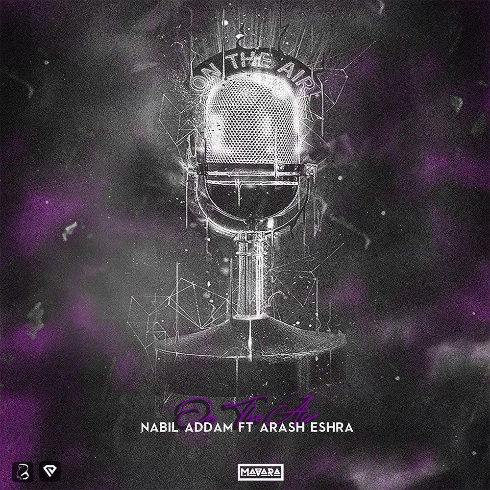 آهنگ جدید On The Air از نبیل عدم و آرش اشرا