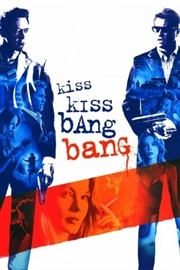 دانلود فیلم Kiss Kiss Bang Bang 2005