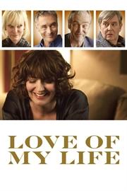 دانلود فیلم Love of My Life 2017
