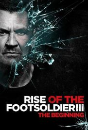 دانلود فیلم Rise of the Footsoldier 3 2017