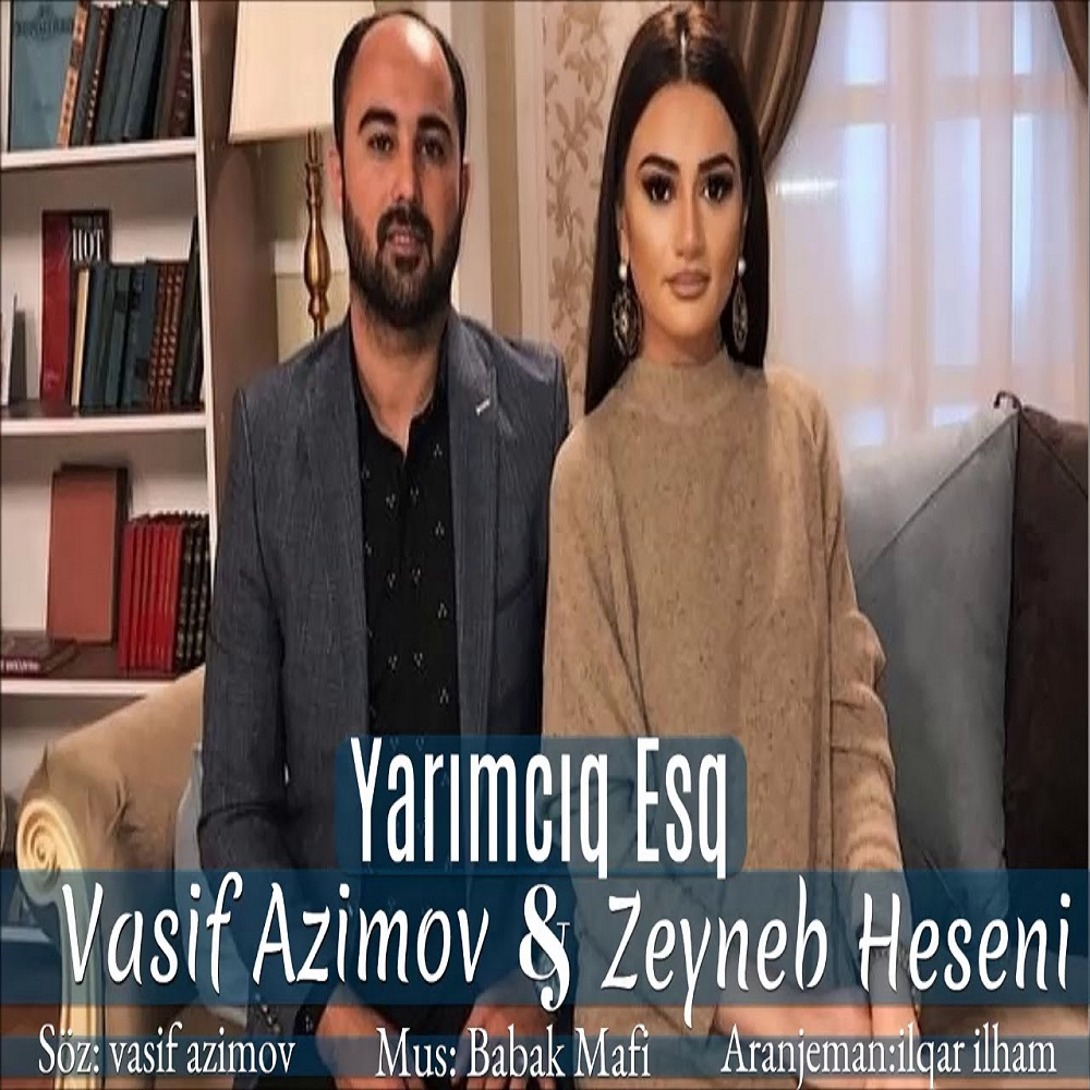 http://s8.picofile.com/file/8338644576/36Vasif_Azimov_Ft_Zeyneb_Heseni_Yarimciq_Esq.jpg