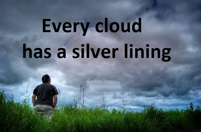 English Proverb: Every cloud has a silver lining